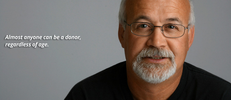 Almost anyone can be a donor, regardless of age.